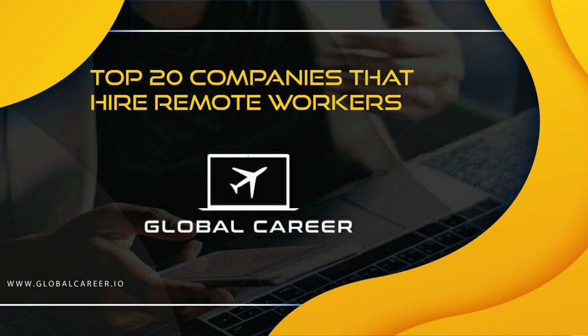 Top 20 Companies that Hire Remote Workers